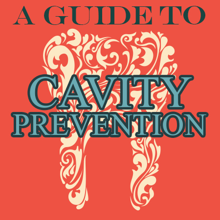 A Guide to Cavity Prevention