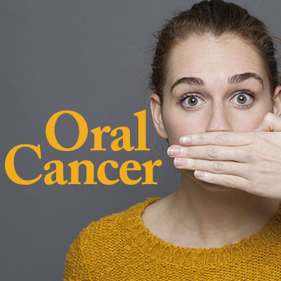 Oral Cancer – Protection & Early Detection